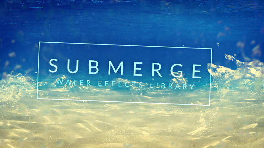 Submerge: 130+ Water and Rain Video Effects for Creative
